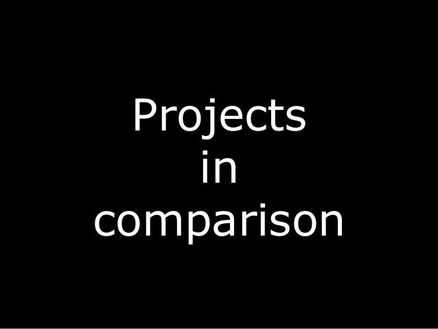Projects in comparison