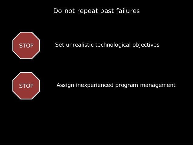 Wrong architecture Programming failures in 2 critical modules Inappropriate time to test 3 CEO did know about, but kept po...
