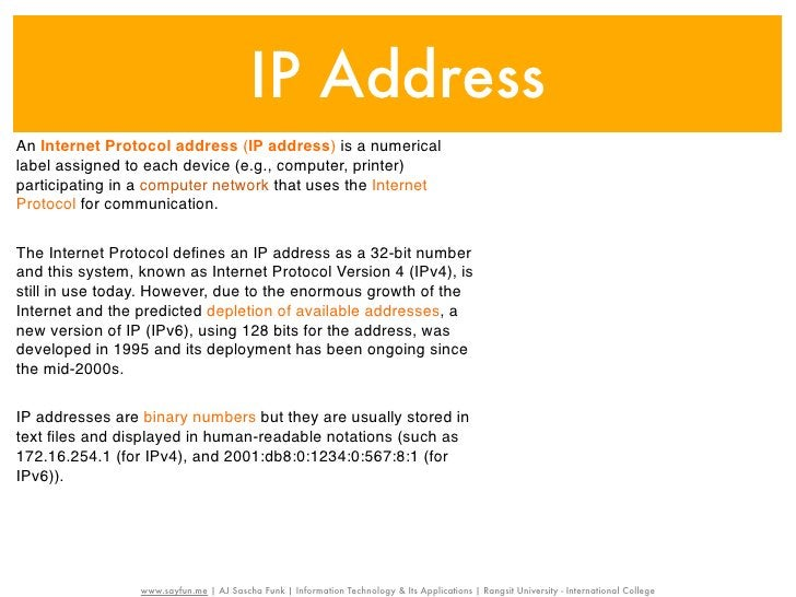 IP AddressAn Internet Protocol address (IP address) is a numericallabel assigned to each device (e.g., computer, printer)p...