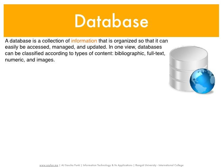 DatabaseA database is a collection of information that is organized so that it caneasily be accessed, managed, and updated...