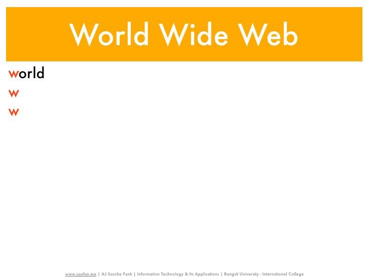 World Wide Webworldwidew        www.sayfun.me | AJ Sascha Funk | Information Technology & Its Applications | Rangsit Unive...