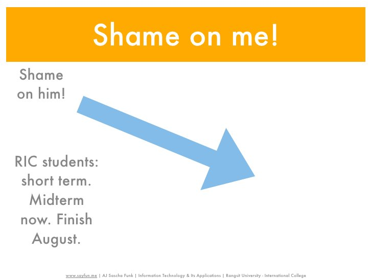 Shame on me!Shameon him!RIC students: short term.  Midterm now. Finish   August.          www.sayfun.me | AJ Sascha Funk |...