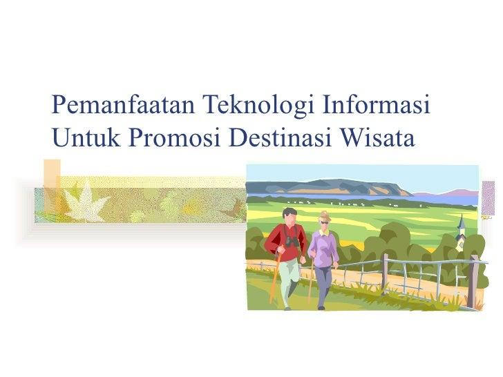 Pemanfaatan Teknologi InformasiUntuk Promosi Destinasi Wisata