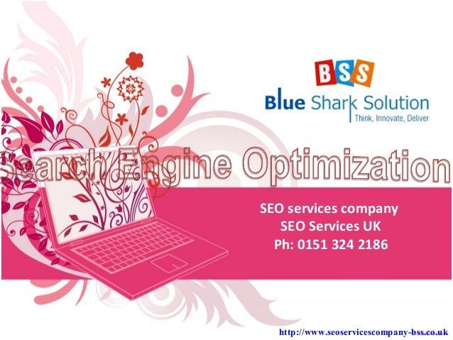 SEO services company   SEO Services UK  Ph: 0151 324 2186  http://www.seoservicescompany-bss.co.uk