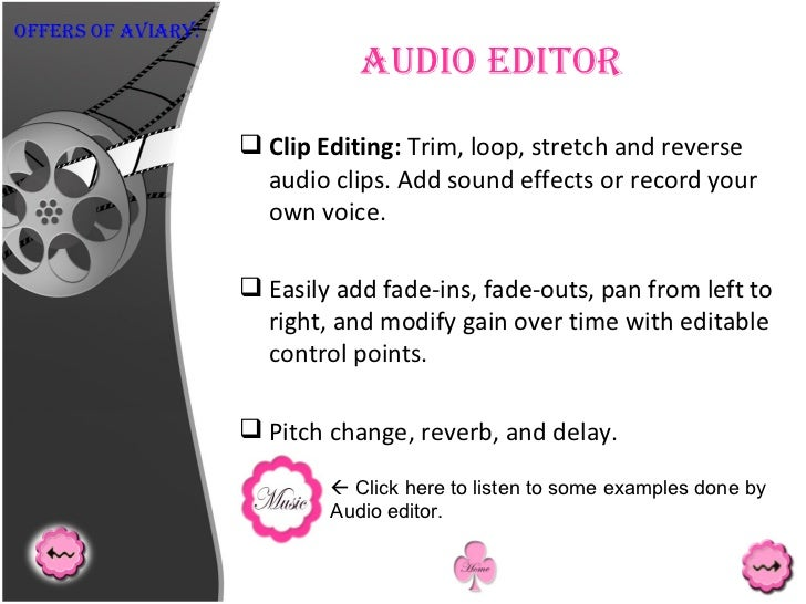 Audio Editor <ul><li>Clip Editing:  Trim, loop, stretch and reverse audio clips. Add sound effects or record your own voic...