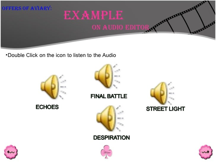 Example On Audio Editor Offers Of Aviary: <ul><li>Double Click on the icon to listen to the Audio </li></ul>