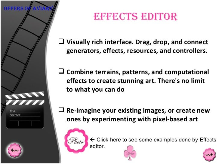 Effects Editor <ul><li>Visually rich interface. Drag, drop, and connect generators, effects, resources, and controllers. <...