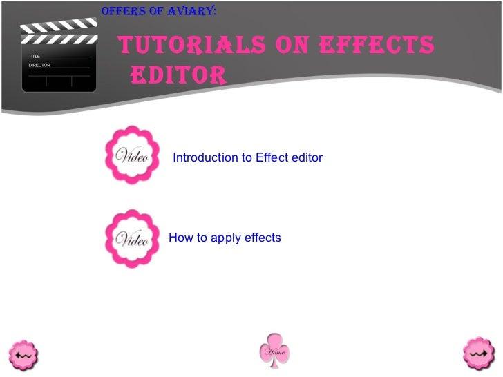 <ul><ul><ul><ul><ul><li>Tutorials on Effects Editor </li></ul></ul></ul></ul></ul>Offers Of Aviary: Introduction to Effect...