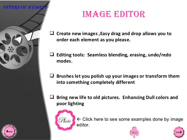 Image Editor <ul><li>Create new images ,Easy drag and drop allows you to order each element as you please.  </li></ul><ul>...