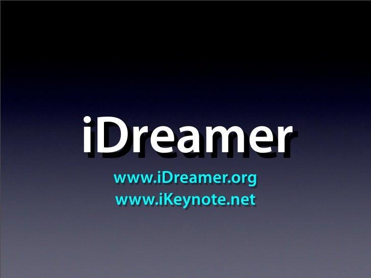 iDreamer  www.iDreamer.org  www.iKeynote.net