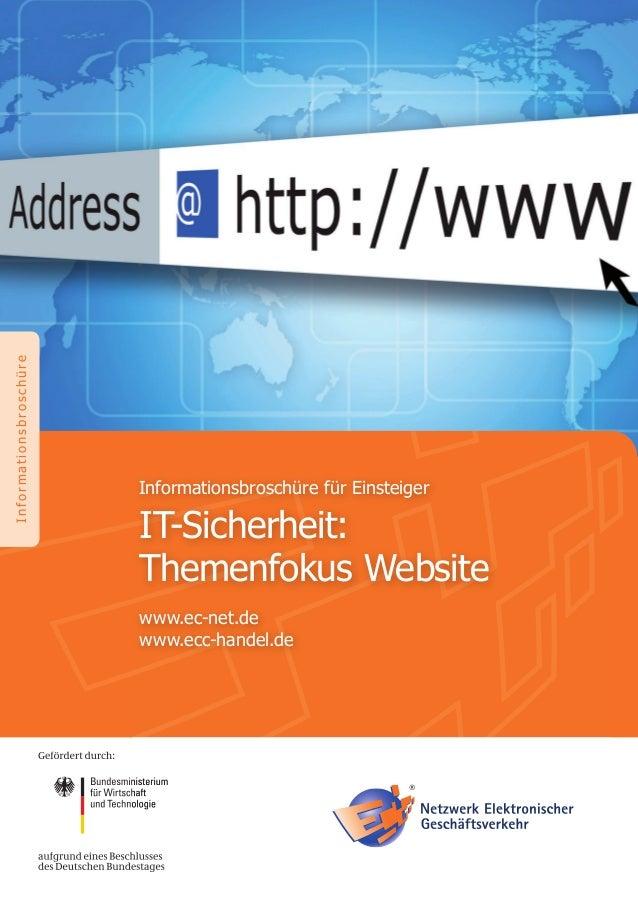 InformationsbroschüreInformationsbroschüre für EinsteigerIT-Sicherheit:Themenfokus Websitewww.ec-net.dewww.ecc-handel.de
