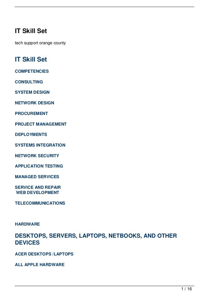 IT Skill Settech support orange countyIT Skill SetCOMPETENCIESCONSULTINGSYSTEM DESIGNNETWORK DESIGNPROCUREMENTPROJECT MANA...