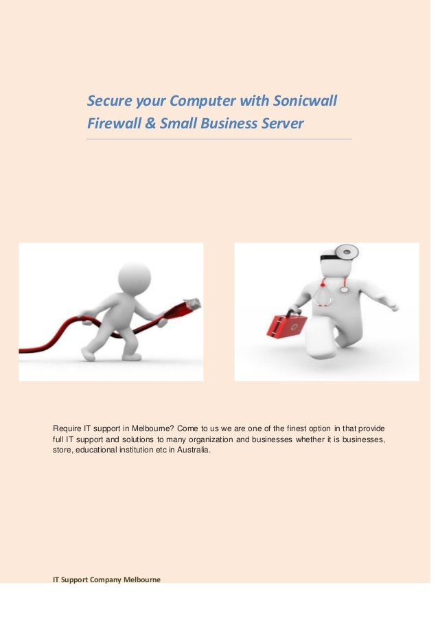Secure your Computer with Sonicwall         Firewall & Small Business ServerRequire IT support in Melbourne? Come to us we...