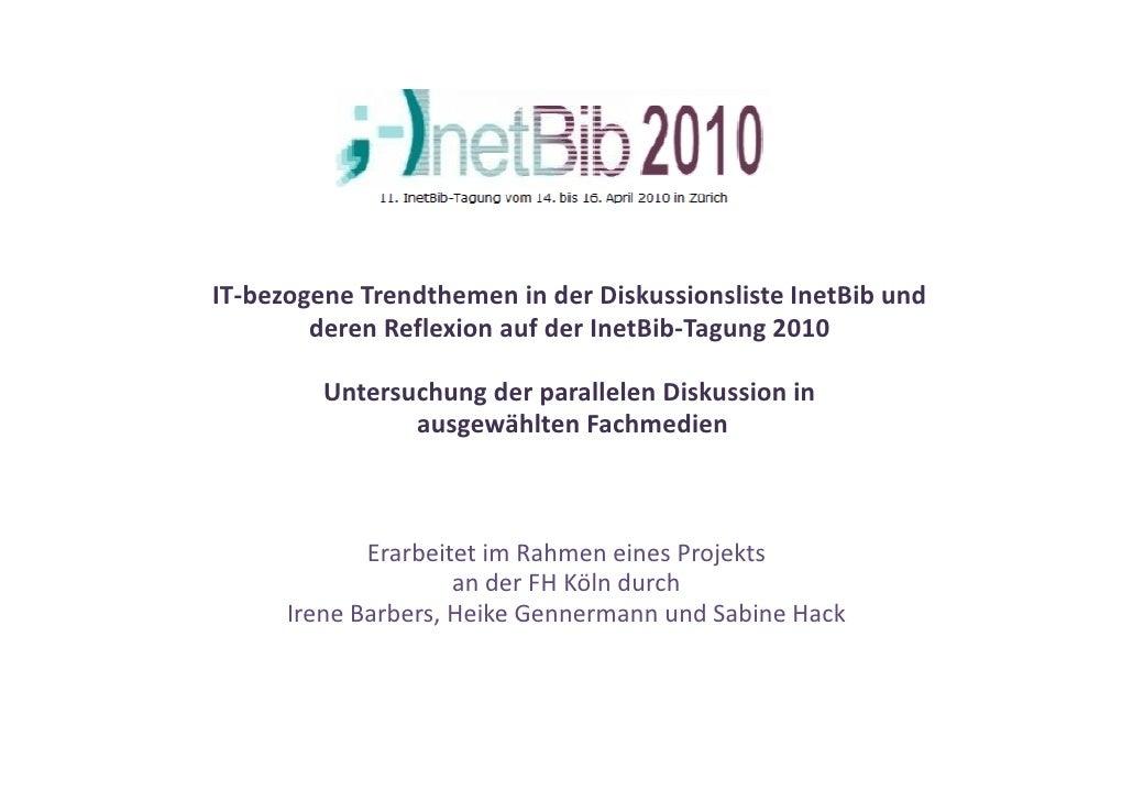 IT-bezogene Trendthemen in der Diskussionsliste InetBib und         deren Reflexion auf der InetBib-Tagung 2010           ...