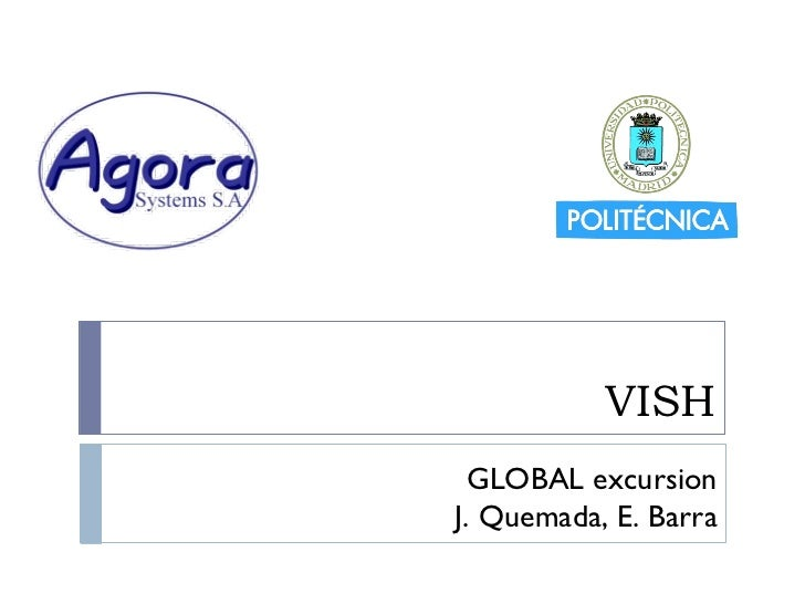 VISH  GLOBAL excursionJ. Quemada, E. Barra