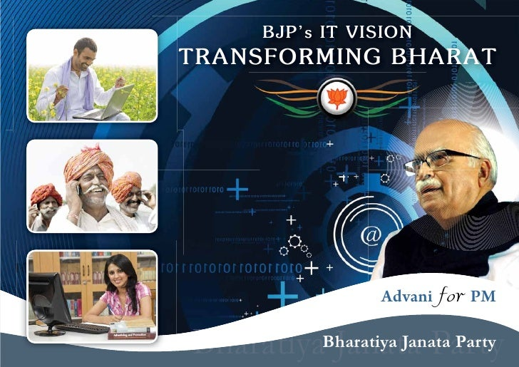 BJP's IT VISION TRANSFORMING BHARAT                       Advani for PM  BharatiyaBharatiya Janata Party           Janata ...