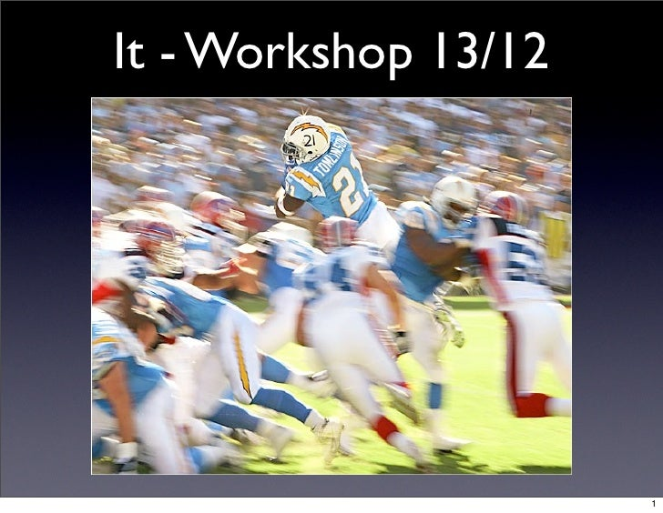 It - Workshop 13/12                           1