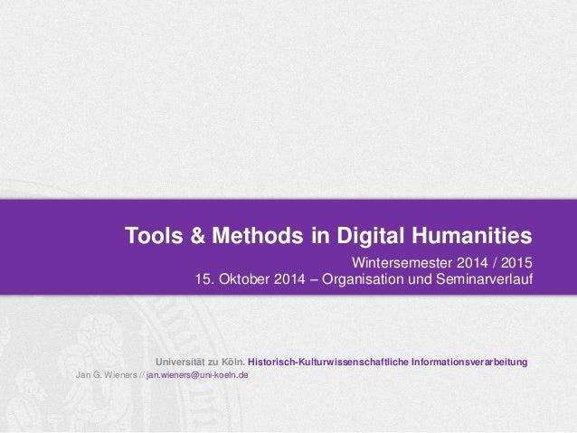 Tools & Methods in Digital Humanities  Universität zu Köln. Historisch-Kulturwissenschaftliche Informationsverarbeitung  J...