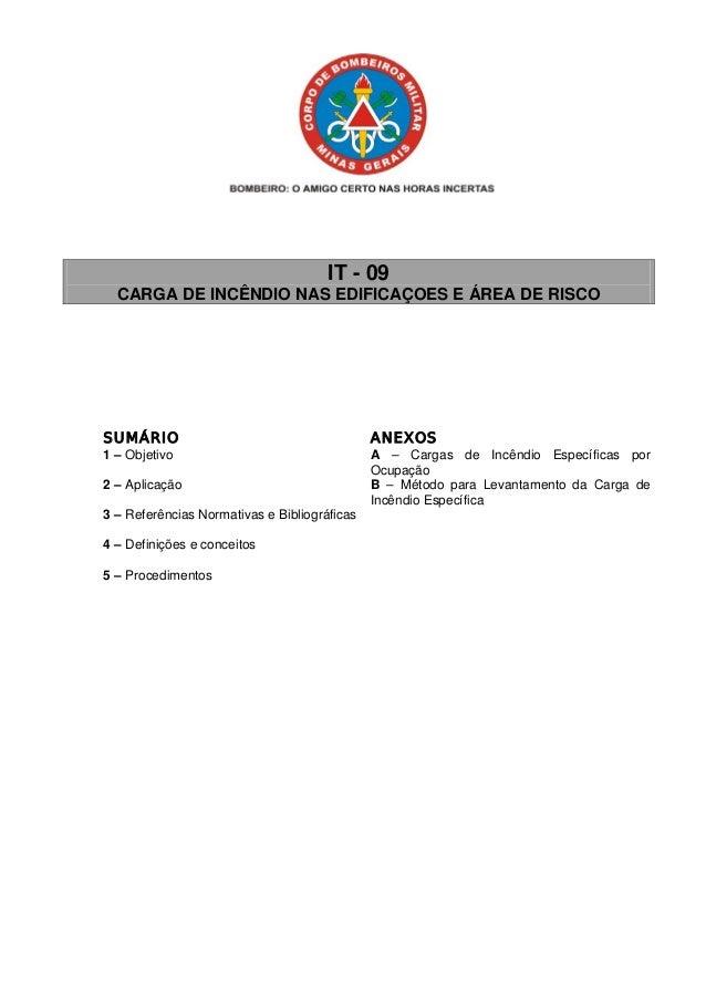 IT - 09 CARGA DE INCÊNDIO NAS EDIFICAÇOES E ÁREA DE RISCO SUMÁRIO ANEXOS 1 – Objetivo A – Cargas de Incêndio Específicas p...