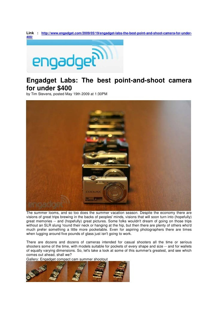 Link : http://www.engadget.com/2009/05/19/engadget-labs-the-best-point-and-shoot-camera-for-under- 400/     Engadget Labs:...