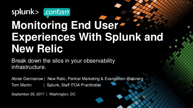 Monitoring End User Experiences with New Relic & Splunk