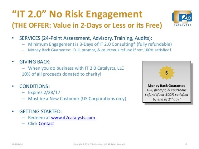 """""""IT 2.0"""" No Risk Engagement (THE OFFER: Value in 2-Days or Less or its Free) • SERVICES (24-Point Assessment, Advisory, Tr..."""