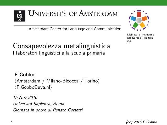 Mobilità e Inclusione nell'Europa Multilin- gue Consapevolezza metalinguistica I laboratori linguistici alla scuola primar...