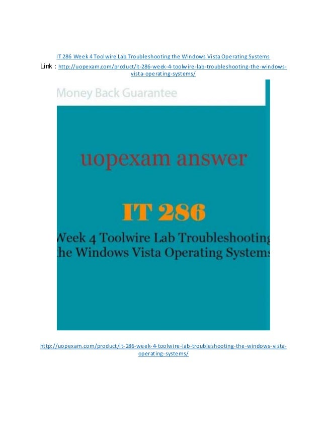 IT 286 Week 4 Toolwire Lab Troubleshooting the Windows Vista Operating Systems Link : http://uopexam.com/product/it-286-we...