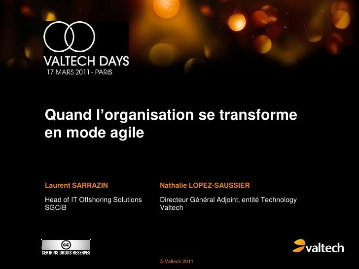 Quand l'organisation se transformeen mode agileLaurent SARRAZIN                  Nathalie LOPEZ-SAUSSIERHead of IT Offshor...
