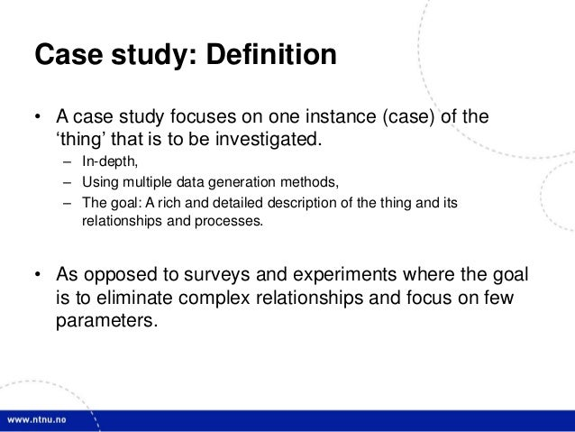 it definitions case essay 52 case study research and qualitative content analysis  therefore, a case  study cannot be defined through its research methods, but rather.