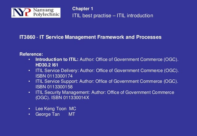 ITIL best practise – ITIL introduction Chapter 1 IT3860 - IT Service Management Framework and Processes Reference: • Intro...