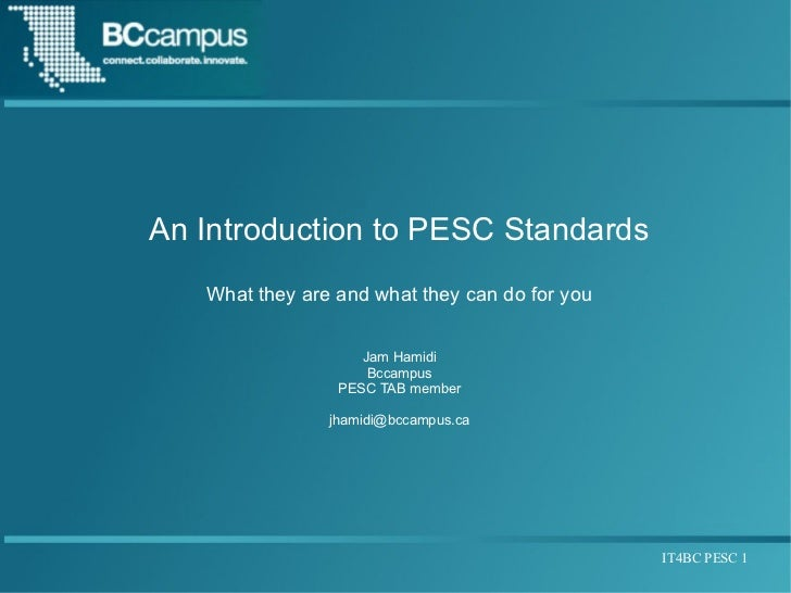 An Introduction to PESC Standards   What they are and what they can do for you                    Jam Hamidi              ...