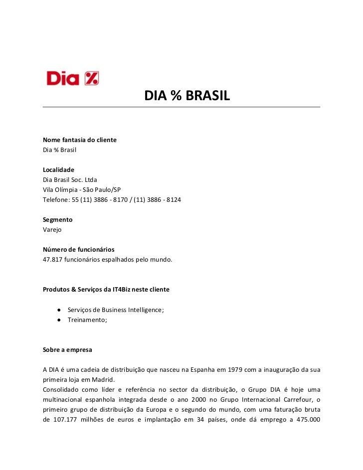 DIA % BRASILNome fantasia do clienteDia % BrasilLocalidadeDia Brasil Soc. LtdaVila Olímpia - São Paulo/SPTelefone: 55 (11)...