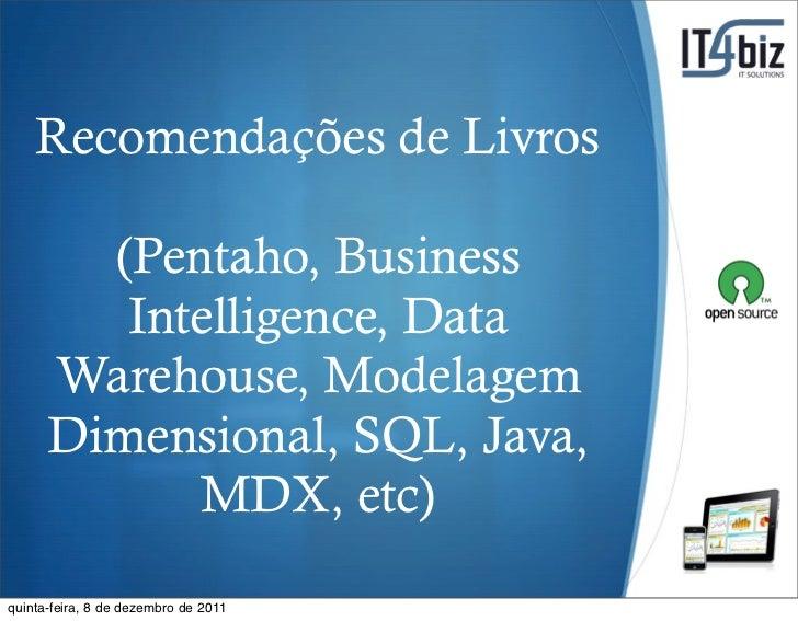 Recomendações de Livros        (Pentaho, Business         Intelligence, Data      Warehouse, Modelagem      Dimensional, S...