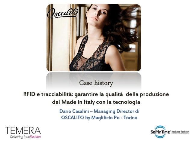 Case historyRFID e tracciabilità: garantire la qualità della produzione del Made in Italy con la tecnologiaDario Casalini ...