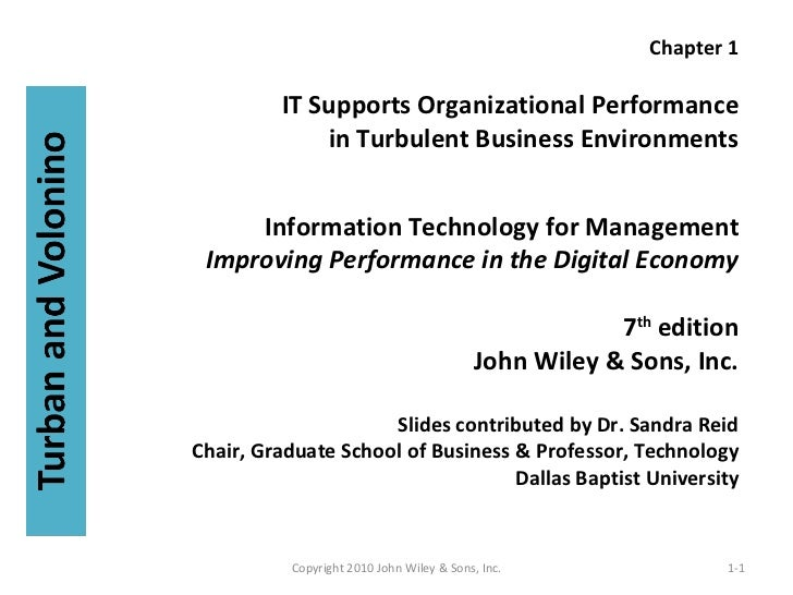 Chapter 1 IT Supports Organizational Performance in Turbulent Business Environments Information Technology for Management ...