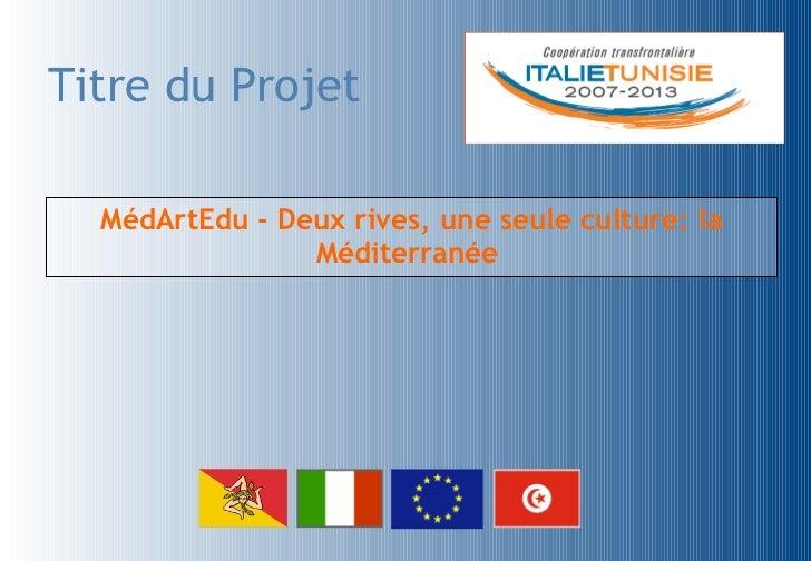 MédArtEdu - Deux rives, une seule culture: la Méditerranée