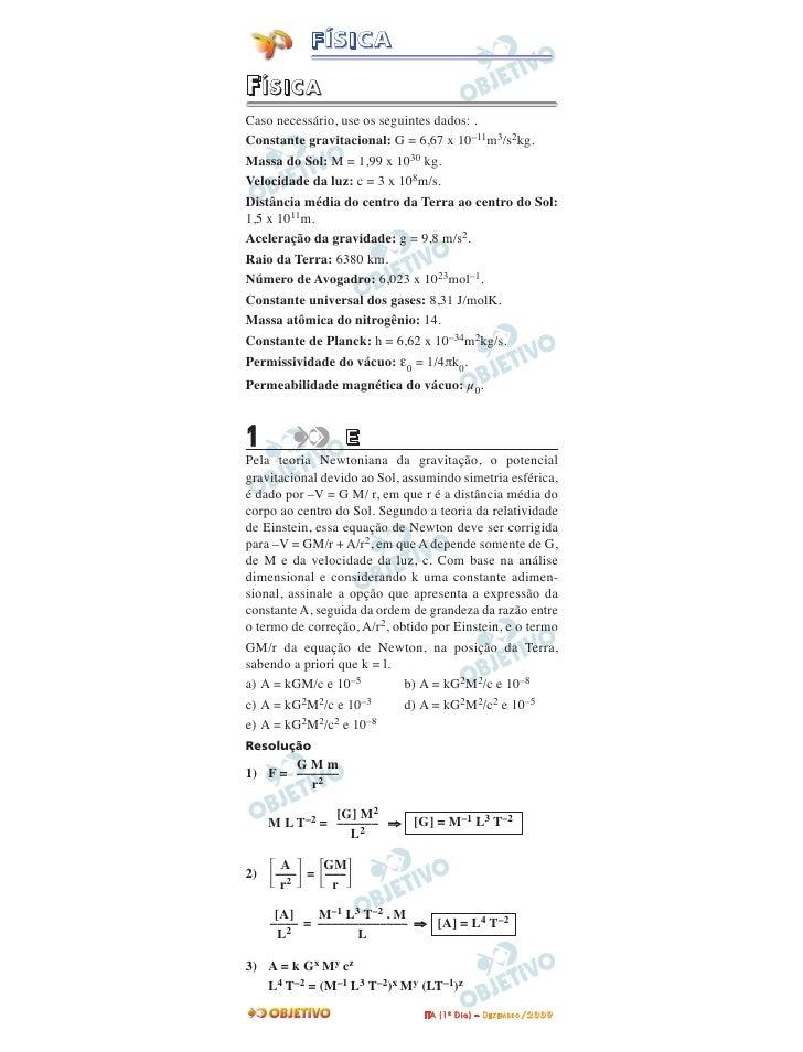 FÍSICA  FÍSICA Caso necessário, use os seguintes dados: . Constante gravitacional: G = 6,67 x 10–11m3/s2kg. Massa do Sol: ...