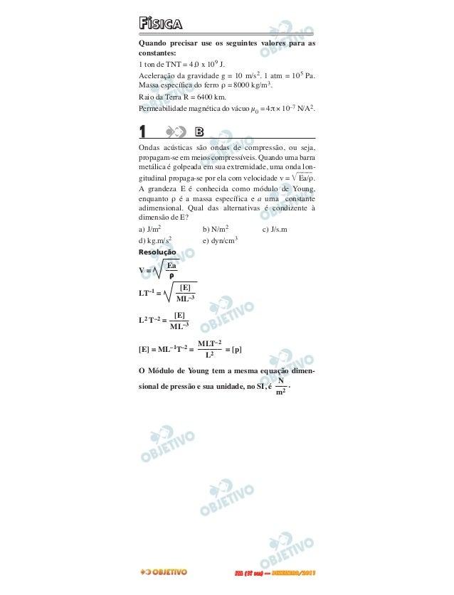 FFÍÍSSIICCAAQuando precisar use os seguintes valores para asconstantes:1 ton de TNT = 4,0 x 109 J.Aceleração da gravidade ...