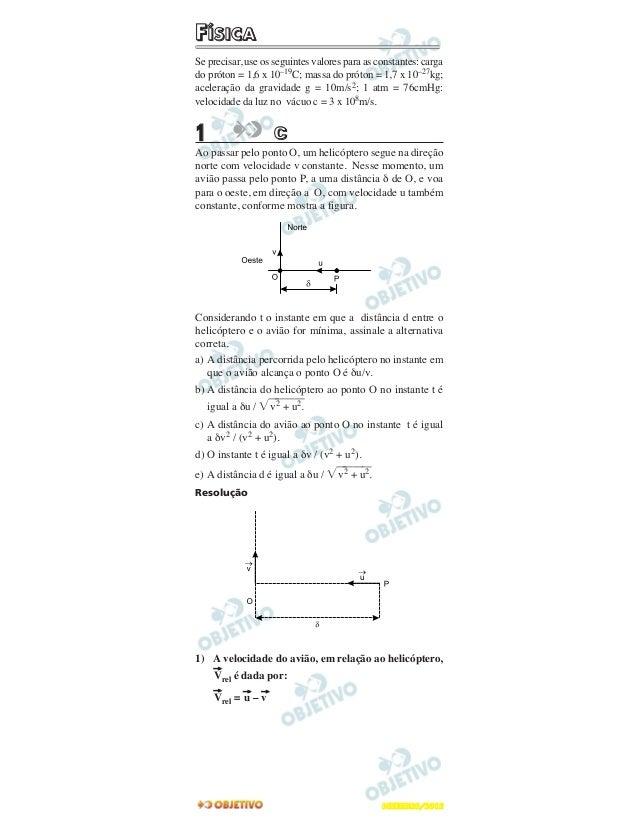 FFÍÍSSIICCAASe precisar, use os seguintes valores para as constantes: cargado próton = 1,6 x 10–19C; massa do próton = 1,7...