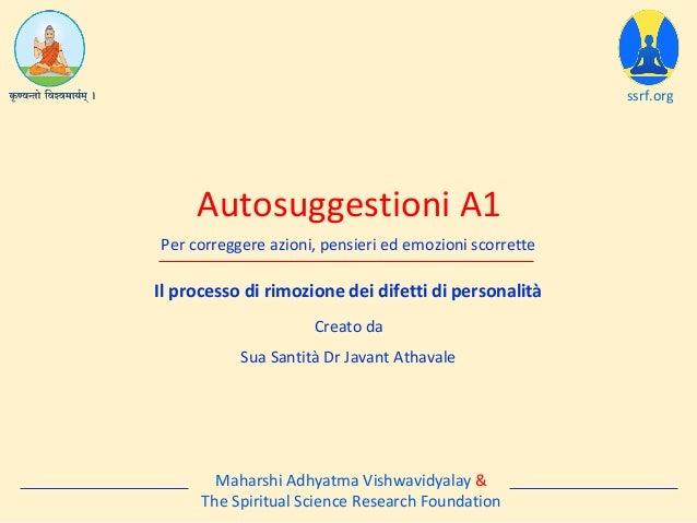 Il processo di rimozione dei difetti di personalità Autosuggestioni A1 ssrf.org Per correggere azioni, pensieri ed emozion...