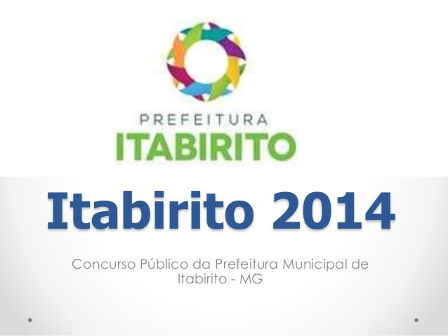 Itabirito 2014  Concurso Público da Prefeitura Municipal de  Itabirito - MG