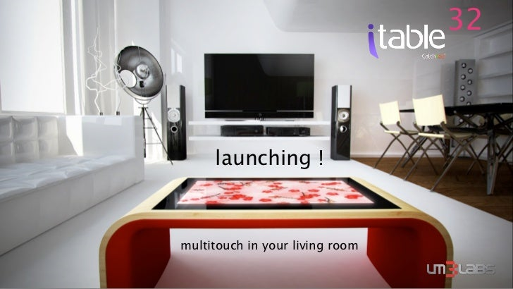 32     launching !multitouch in your living room