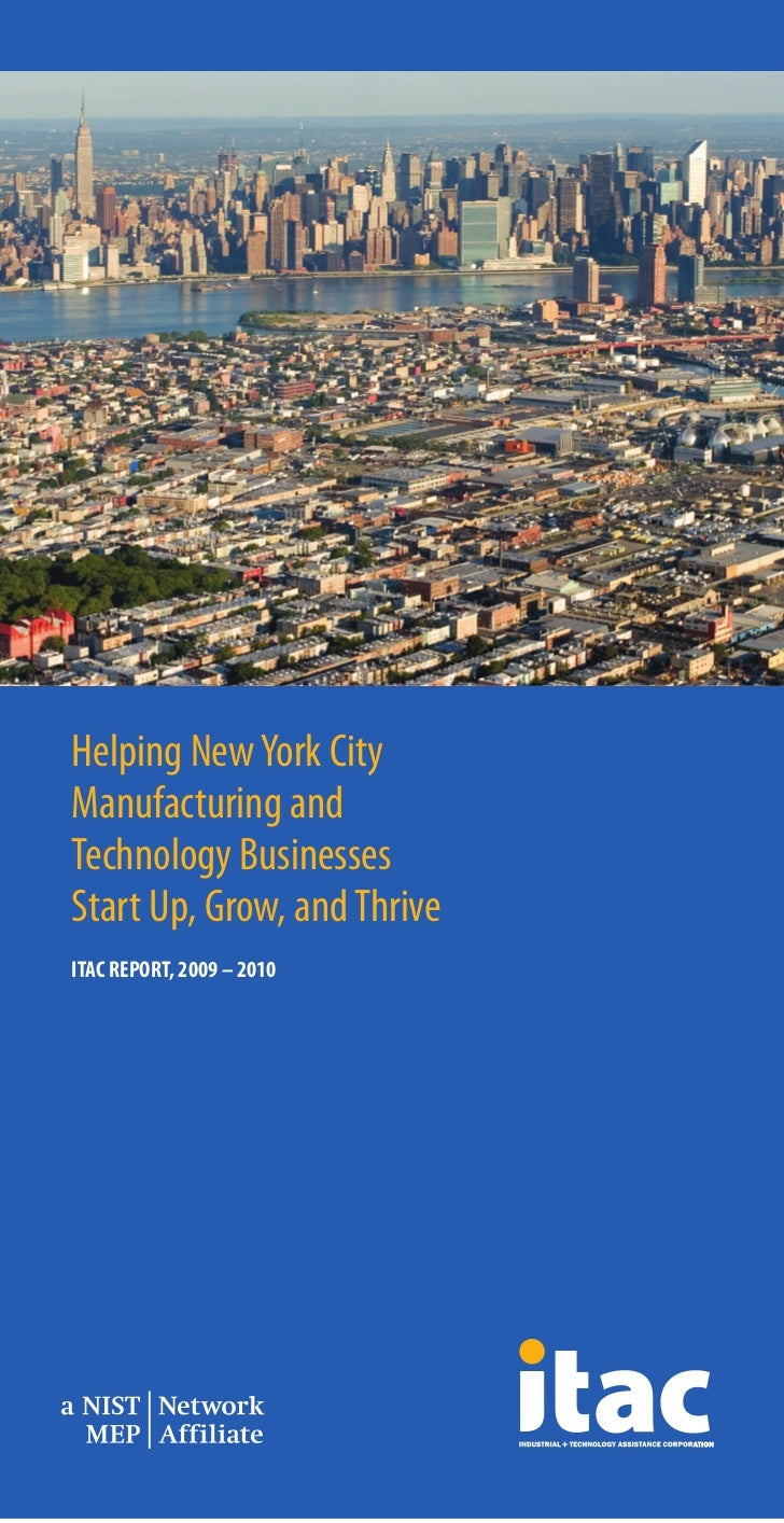 Helping New York CityManufacturing andTechnology BusinessesStart Up, Grow, and ThriveITAC REPORT, 2009 – 2010