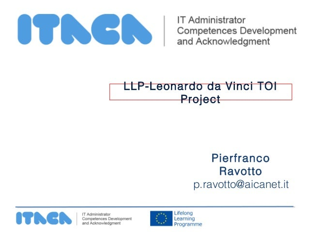 LLP-Leonardo da Vinci TOI        Project               Pierfranco                Ravotto           p.ravotto@aicanet.it