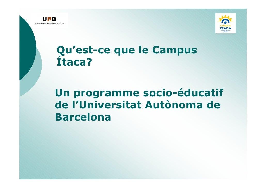 Qu'est-ce que le Campus Ítaca?   Un programme socio-éducatif de l'Universitat Autònoma de Barcelona