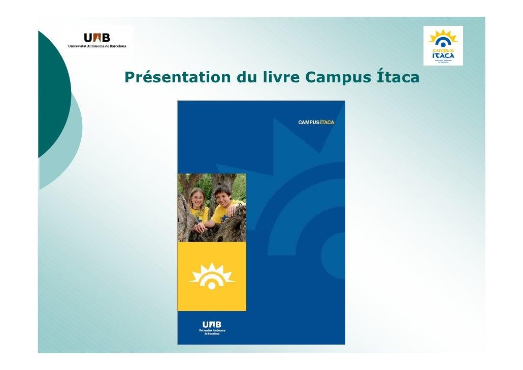 Pour en savoir plus sur le Campus Ítaca visiter la page web :