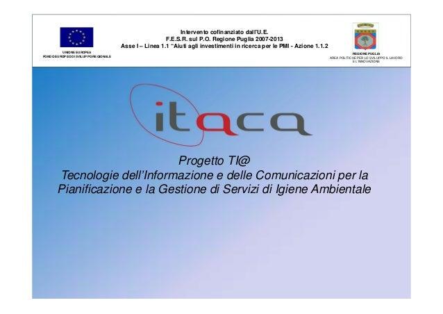 """Intervento cofinanziato dall'U.E.  F.E.S.R. sul P.O. Regione Puglia 2007-2013  Asse I – Linea 1.1 """"Aiuti agli investimenti..."""
