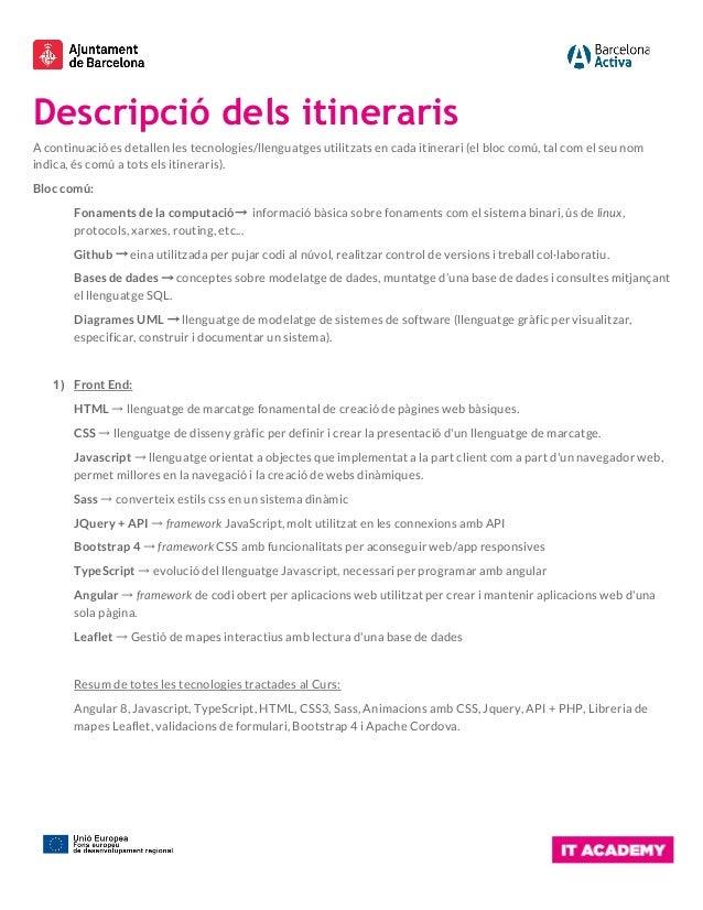 Descripció dels itineraris A continuació es detallen les tecnologies/llenguatges utilitzats en cada itinerari (el bloc ...