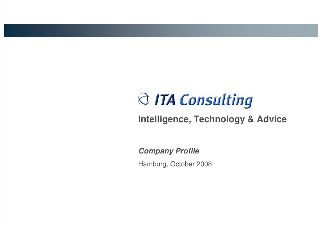Intelligence, Technology & Advice  Company Profile  Hamburg, October 2008TPG - November 9th 2007               1